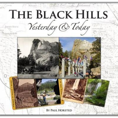 Black Hills Yesterday & Today by Paul Horsted